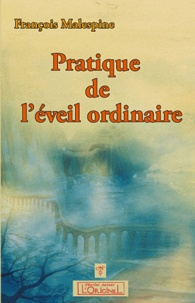 François Malespine - Pratique de l'éveil ordinaire.