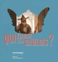 François Malrain et Matthieu Poux - Qui étaient les Gaulois ?.