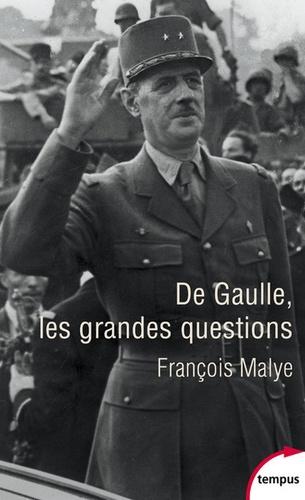 François Malye - De Gaulle - Les grandes questions.