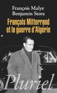 François Malye et Benjamin Stora - François Mitterrand et la guerre d'Algérie.