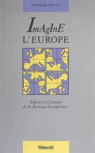 François Malye - Imagine l'Europe.