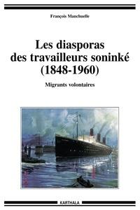 François Manchuelle - Les diasporas des travailleurs soninké (1848-1960) - Migrants volontaires.