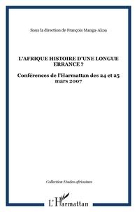 François Manga-Akoa et Alexandre Gerbi - L'Afrique, histoire d'une longue errance? - Colloque du Lucernaire des 24 et 25 mars 2007.