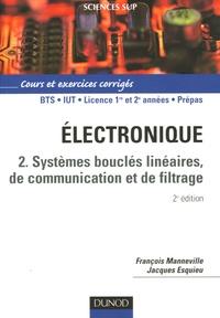 François Manneville et Jacques Esquieu - Electronique - Tome 2, Systèmes bouclés linéaires, de communication et de filtrage.