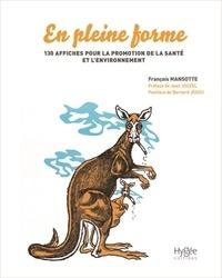 François Mansotte - En pleine forme - 130 affiches pour promouvoir la santé et l'environnement.