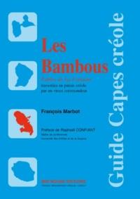 François Marbot - Les bambous - Fables de La Fontaine travesties en patois créole par un vieux commandeur.