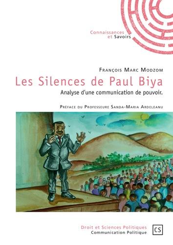 Les Silences de Paul Biya. Analyse d'une communication de pouvoir