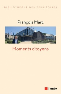 François MARC - Moments citoyens.