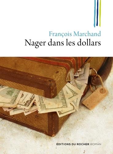 François Marchand - Nager dans les dollars.
