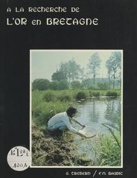 François-Marie Baudic et Gilles Trebern - À la recherche de l'or en Bretagne.