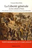François Marie Bottu - La liberté générale ou les colons à Paris.