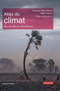 François-Marie Bréon et Gilles Luneau - Atlas du climat - Face aux défis du réchauffement.