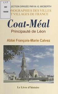 François-Marie Calvez et M.-G. Micberth - Coat-Méal - Principauté de Léon, prieuré-cure.