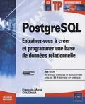 François-Marie Colonna - PostgreSQL - Entraînez-vous à créer et programmer une base de données relationnelle.
