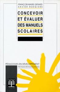 François-Marie Gérard et Xavier Roegiers - Concevoir et évaluer des manuels scolaires.