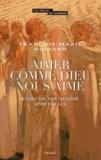 François-Marie Humann - Aimer comme Dieu nous aime - Essai de théologie spirituelle.