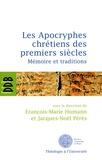 François-Marie Humann et Jacques-Noël Pérès - Les Apocryphes chrétiens des premiers siècles - Mémoire et traditions.