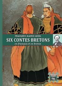 François-Marie Luzel - Six Contes bretons.