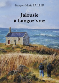 François-Marie Pailler - Jalousie à Langoz'vraz.