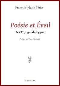 François-Marie Périer - Poésie et éveil - Les Voyages du Cygne.