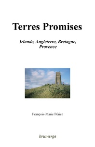 François-Marie Périer - Terres Promises - Irlande, Angleterre, Bretagne, Provence.