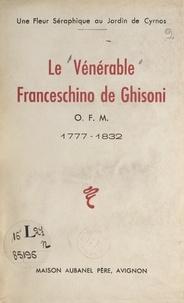 François-Marie Petrignani - Le vénérable Franceschino de Ghisoni : O.F.M., 1777-1832 - Une fleur séraphique au pays de Cyrnos.