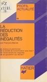 François Mariet et Georges Décote - La réduction des inégalités.