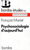 François Mariet - Psychosociologie d'aujourd'hui.