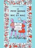 François Marion - Le petit monde de Mic et Mac.