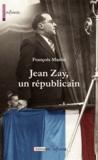 François Marlin - Jean Zay, un républicain.