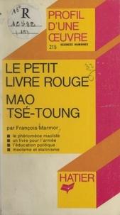 François Marmor et Lin Biao - Le Petit Livre Rouge, Mao Tsé-toung - Analyse critique.