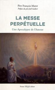 La messe perpétuelle - Une apocalypse damour.pdf