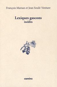François Marsan et Jean Soulé-Venture - Lexiques gascons inédits.