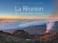 François Martel-Asselin et Hervé Douris - La Réunion, un volcan dans l'océan.