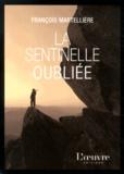 François Martellière - La sentinelle oubliée.