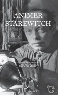François Martin - Animer Starewitch.