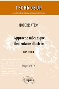 François Martin - Approche mécanique élémentaire illustrée - BTS et IUT.