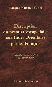 François Martin - Description du premier voyage faict aux Indes Orientales par les Français.