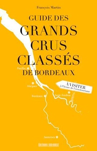 François Martin - Guide des grands crus classés de Bordeaux.