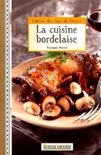 François Martin - La cuisine bordelaise.