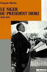 François Martin - Le niger du president diori 1960 - 1974.