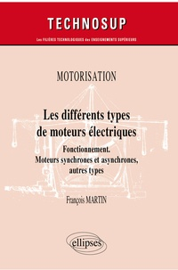 François Martin - Les différents types de moteurs électriques - Fonctionnement, moteurs synchrones et asynchrones, autres types.