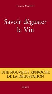 François Martin - Savoir déguster le vin.