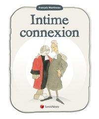 Intime connexion - François Martineau |