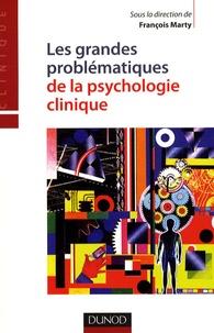 François Marty - Les grandes problèmatiques de la psychologie clinique.