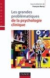 François Marty - Les grandes problématiques de la psychologie clinique.