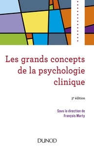 François Marty - Les grands concepts de la psychologie clinique - 3e éd..