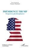 François Masclanis - Présidence Trump - Perspectives pluridisciplinaires.