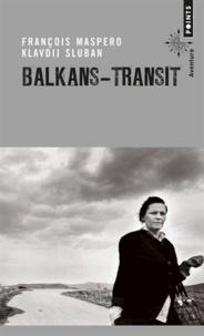 François Maspero - Balkans-Transit.