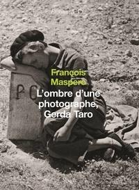 François Maspero - L'ombre d'une photographe, Gerda Taro.